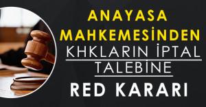 Anayasa Mahkemesinden OHAL Kanun Hükmünde Kararnamelerinin İptali Talebine Red Kararı