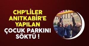 Anıtkabir'e Yapılan Park CHP'liler Tarafından Söküldü
