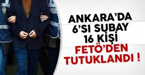 Ankara'da 16 kişi FETÖ'den tutuklandı