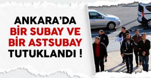 Ankara'da bir subay ve bir astsubay FETÖ'den tutuklandı