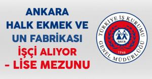 Ankara Halk Ekmek ve Un Fabrikası Personel Alım İlanı 2017