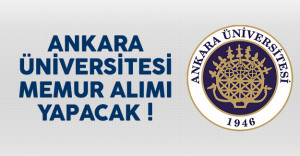 Ankara Üniversitesi memur alımı yapacak