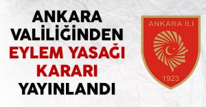 Ankara Valiliğinden Eylem Yasağı Kararı Yayınlandı