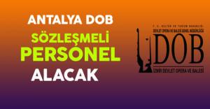 Antalya DOB Genel Müdürlüğü Sözleşmeli Personel Alıyor