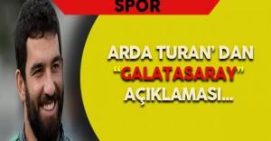 Arda Turan' dan Galatasaray Açıklaması