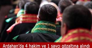 Ardahanda 5 Hakim ve Savcı Gözaltına Alındı