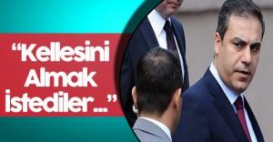 """Ataş: """" Milli İstihbarat Teşkilatı Müsteşarı Fidan'ın Kellesini Almak İstediler"""""""