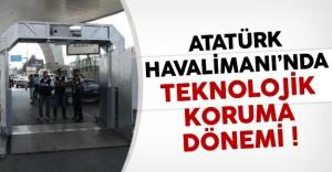 Atatürk Havalimanı'nda Teknolojik Koruma Dönemi !