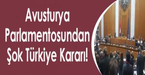 Avusturya Parlamentosu'ndan Türkiye'ye Ambargo Kararı
