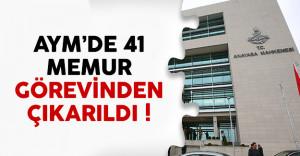 AYM'de 41 kamu personeli görevinden çıkarıldı