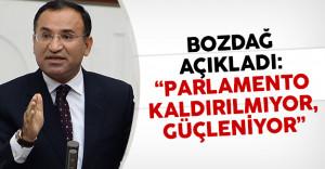 Bakan Bozdağ: 'Parlamento kaldırılmıyor, güçleniyor'