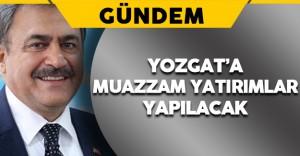"""Bakan Eroğlu: """"Projelerle Yozgat'ın Çehresi Değişecek"""""""