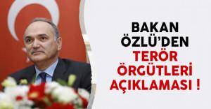 Bakan Faruk Özlü terör örgütleriyle ilgili açıklama yaptı