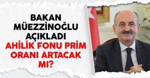 Bakan Müezzinoğlu Açıkladı Ahilik Fonu Prim Oranı Artacak Mı?