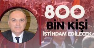 """Bakan Özlü: """"800 Bin Kişi İstihdam Edilecek"""""""
