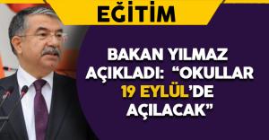 """Bakan Yılmaz Açıkladı: """"Okullar 19 Eylül'de Açılacak"""""""