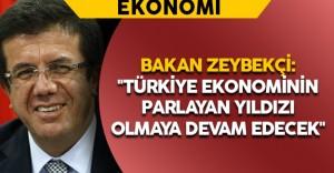 """Bakan Zeybekçi: """"Türkiye ekonominin parlayan yıldızı olmaya devam edecek"""""""