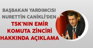 Başbakan Yardımcısı Canikli'den TSK'nın Emir Komuta Zinciri Hakkında Açıklama