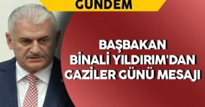 Başbakan Yıldırım'dan Gaziler Günü Mesajı