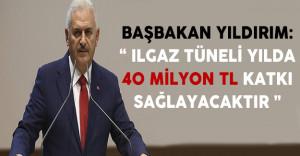 Başbakan Yıldırım: Ilgaz Tüneli Yılda 40 Milyon TL Katkı Sağlayacak