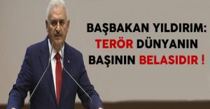 Başbakan Yıldırım: Terör Dünyanın Başının Belasıdır