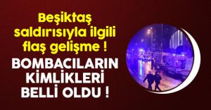Beşiktaş saldırısını gerçekleştiren iki bombacının kimliği belli oldu