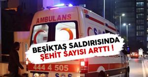 Beşiktaş'taki terör saldırısında yaralanan polis memuru şehit oldu