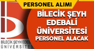 Bilecik Şeyh Edebali Üniversitesi Personel Alımı Yapacak