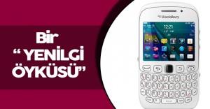 Bir Yenilgi Öyküsü: Blackberry