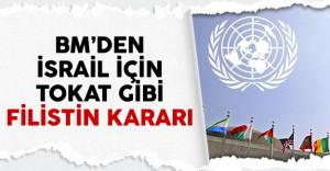 Birleşmiş Milletler'den İsrail için tokat gibi Filistin kararı
