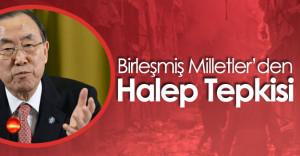 BM Genel Sekreteri Ban Ki-Mun'dan Halep Çıkışı