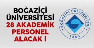 Boğaziçi Üniversitesi 28 Akademik Personel Alacak