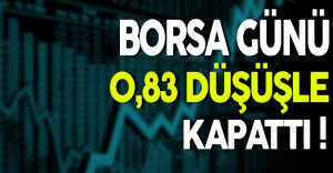 Borsa Günü 0,83 Düşüşle Kapattı