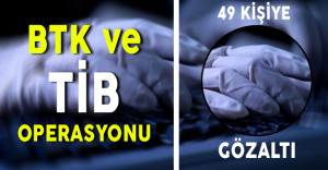 BTK ve TİB Çalışanlarına FETÖ Operasyonu: 49 Kişiye Gözaltı !