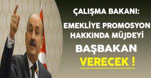 Çalışma Bakanı Müezzinoğlu: Emekliye Promosyon Müjdesini Başbakan Verecek