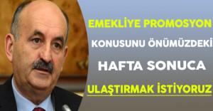 Çalışma Bakanı Müezzinoğlu: Emekliye Promosyonu Başbakanımızın Desteği İle Sonuçlandırıyoruz