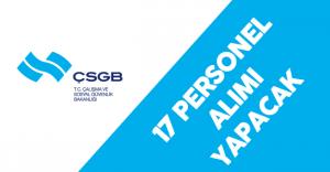 Çalışma ve Sosyal Güvenlik Bakanlığı Merkezi Atama ile 17 Personel Alımı Yapacak