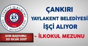 Çankırı Yaylakent Belediyesi İşçi Alım İlanı