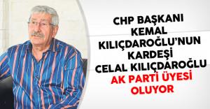 CHP Başkanı Kemal Kılıçdaroğlu'nun Kardeşi Celal Kılıçdaroğlu AK Partiye Üye Oluyor