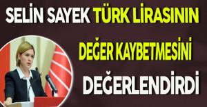 CHP Genel Başkan Yardımcısı Selin Sayek TL'deki 1 Kuruşluk Değer Kaybının Bedelini Açıkladı