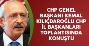 CHP Genel Başkanı Kılıçdaroğlu CHP İl Başkanları Toplantısında Konuştu