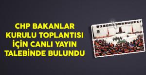 CHP Meclis Genel Kurulu Toplantısı İçin Canlı Yayın Talebinde Bulundu