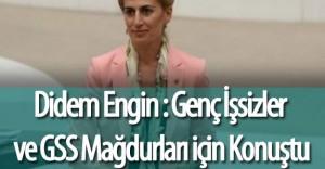 CHP Milletvekili Didem Engin Genç İşsizlik ve GSS Sistemindeki Sorunları Gündem Getirdi