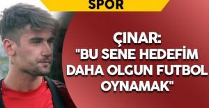 """Çınar: """"Bu sene hedefim daha olgun futbol oynamak"""""""