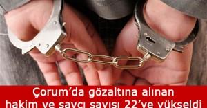 Çorum'da Gözaltına Alınanların Sayısı 22'ye Çıktı