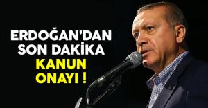 Cumhurbaşkanı Erdoğan'dan son dakika kanun onayı