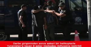 Son Dakika: Yunanistan'a Kaçan Darbeci Askerler Adliyeye Getirildi