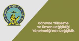 DHMİ Genel Müdürlüğü Görevde Yükselme ve Ünvan Değişikliği Yönetmeliği'nde Değişiklik