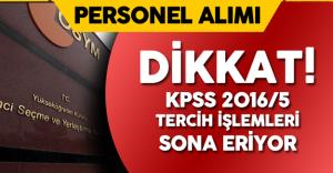 Dikkat! KPSS 2016/5 Tercih İşlemleri Sona Eriyor