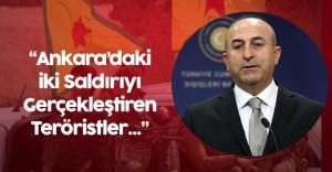 """Dışişleri Bakanı:"""" Ankara'daki Saldırıları Yapan Teröristler ABD'nin..."""""""